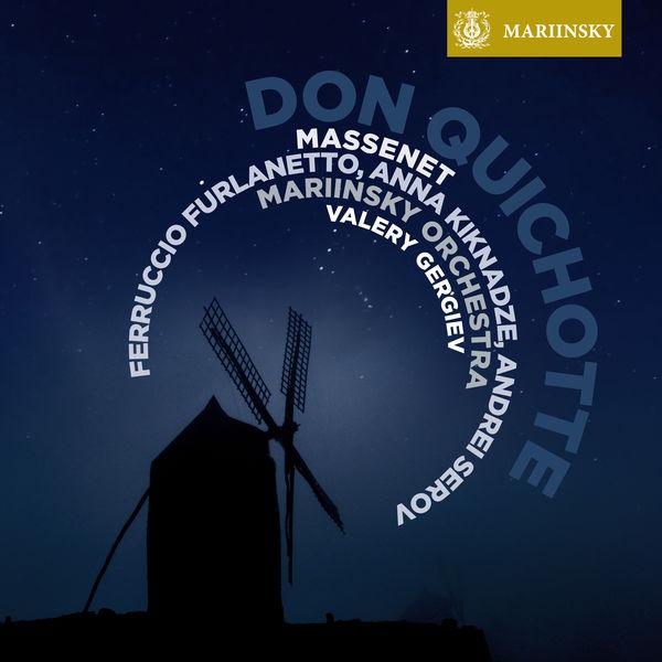 Valery Gergiev - Massenet: Don Quichotte