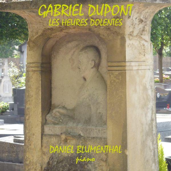 Daniel Blumenthal - Gabriel Dupont, Les heures dolentes