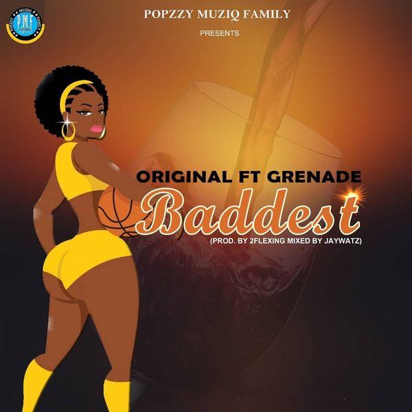 Original - Baddest (feat. Grenade)