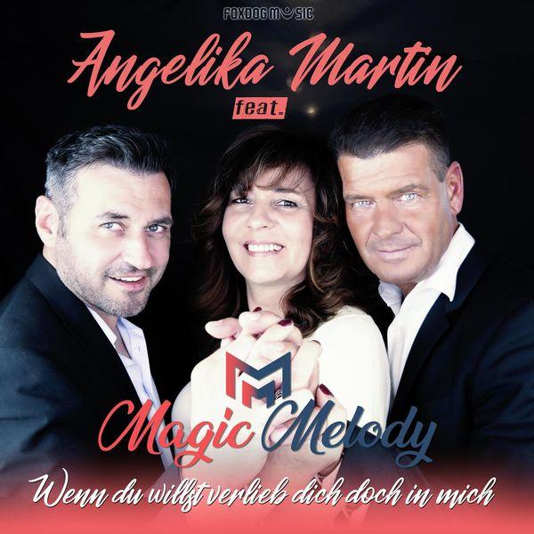 Angelika Martin - Wenn du willst verlieb dich doch in mich (feat. Magic Melody)