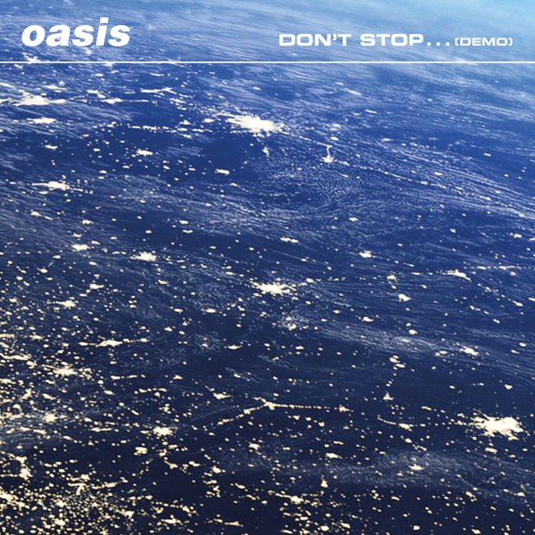 Oasis  - Don't Stop… (Demo)