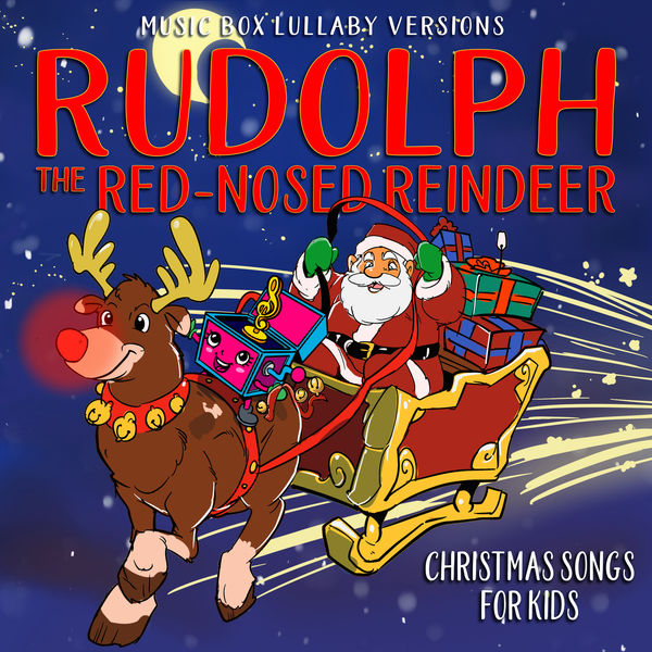 Melody the Music Box - Rudolph the Red-Nosed Reindeer: Christmas Songs for Kids (Music Box Lullaby Versions)