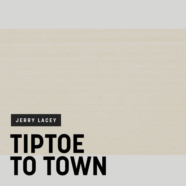 Jerry Lacey - Tiptoe to Town