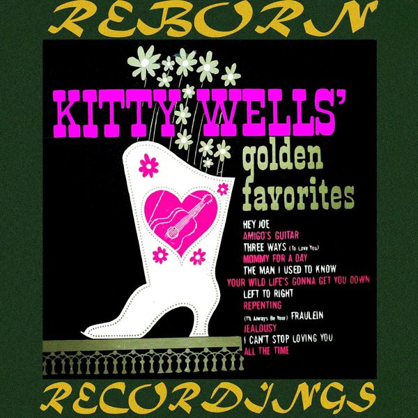 Kitty Wells - Kitty Wells' Golden Favorites (HD Remastered)
