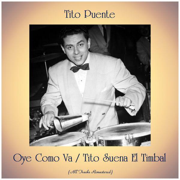 Tito Puente - Oye Como Va / Tito Suena El Timbal (Remastered 2019)