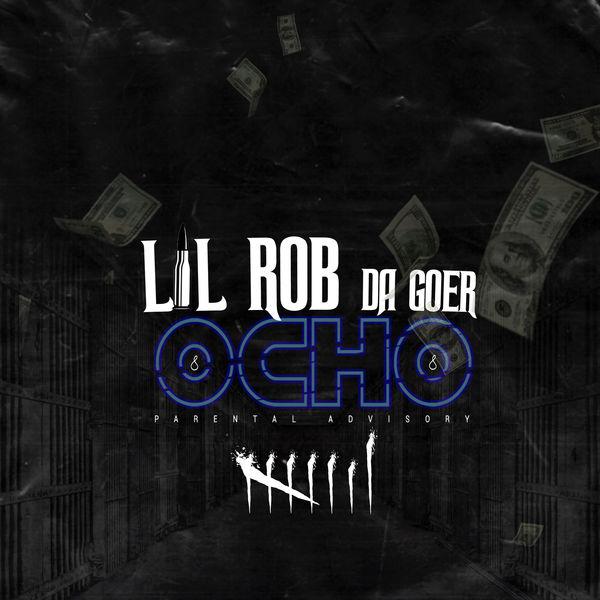 Album Ocho - EP, Lil Rob DaGoer | Qobuz: download and