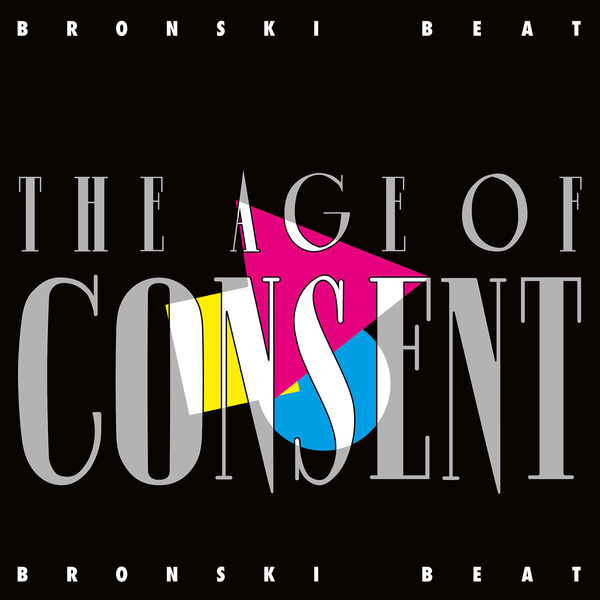 Bronski Beat - The Age Of Consent (Remastered) [Expanded Edition]
