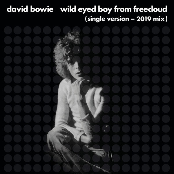 David Bowie - Wild Eyed Boy From Freecloud (Single Version) [2019 Mix]