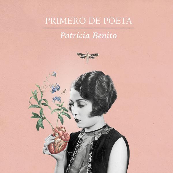 Patricia Benito - Primero de poeta