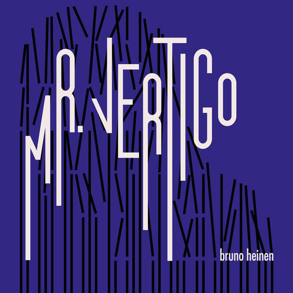 Bruno Heinen - Mr. Vertigo