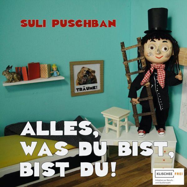 Suli Puschban - Alles, was du bist, bist du
