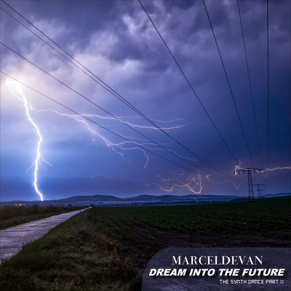 MarcelDeVan - Dream into the Future: The Synth Dance, Pt. II