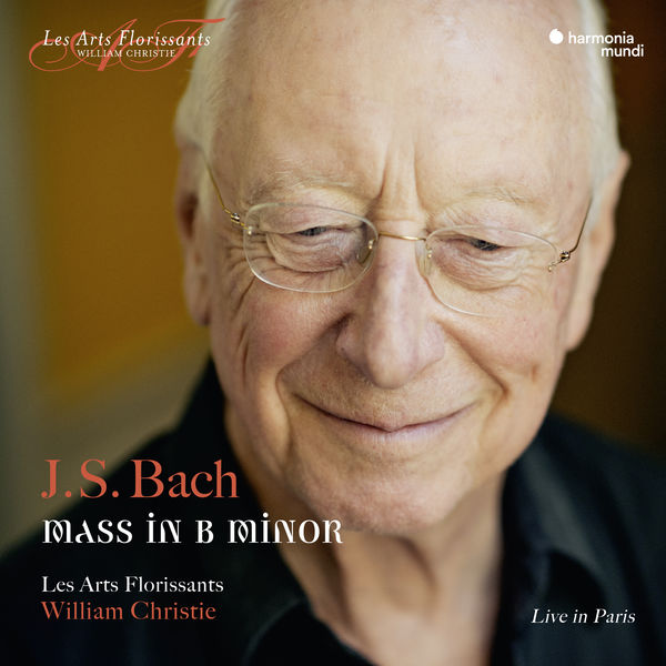 William Christie - J.S. Bach : Mass in B Minor (Live in Paris)