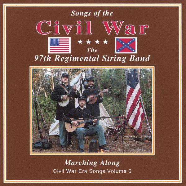 97th Regimental String Band - Marching Along: Civil War Era Songs, Vol. VI
