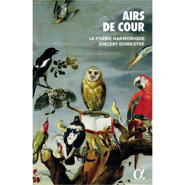 Le Poème Harmonique - Airs de cour