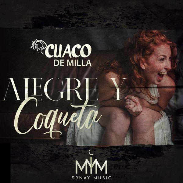 Cuaco De Milla - Alegre y Coqueta