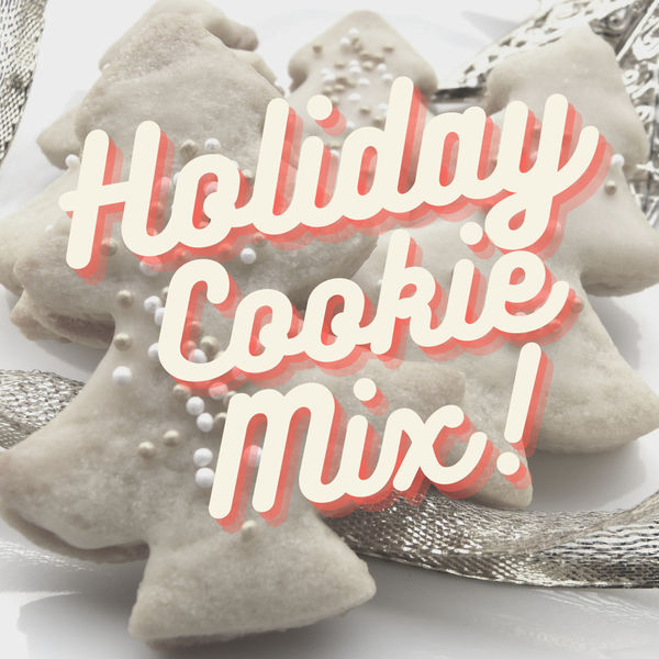Various Artists - Holiday Cookie Mix!