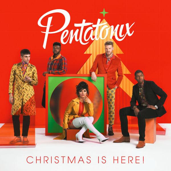 Pentatonix - Christmas Is Here!