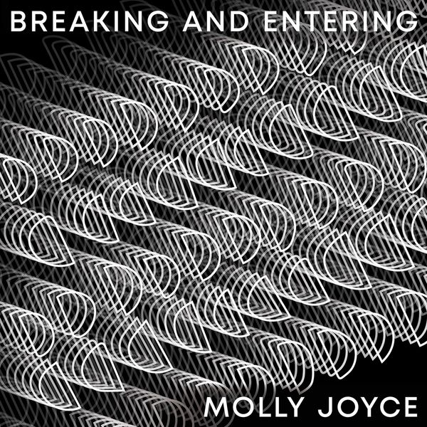 Molly Joyce - Breaking and Entering