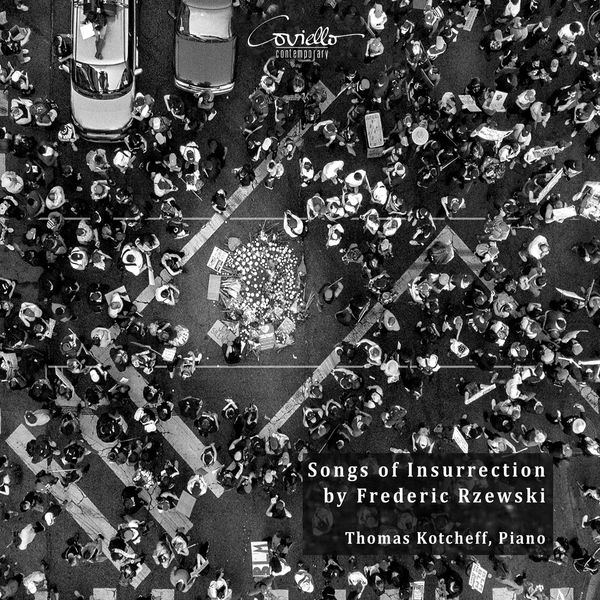 Thomas Kotcheff - Frederic Rzewski: Songs of Insurrection