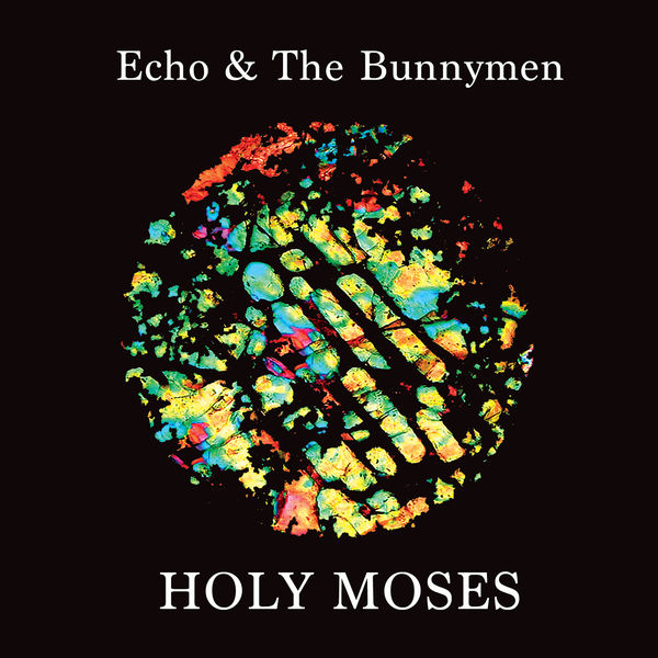 Echo And The Bunnymen - Holy Moses