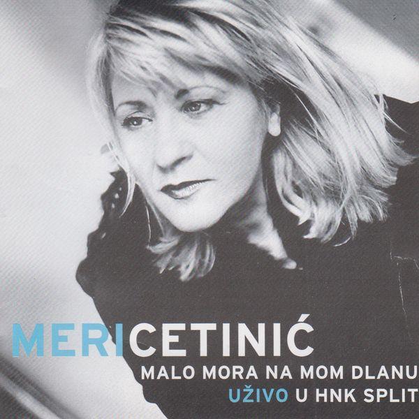 Meri Cetinic - Malo mora na mom dlanu (Live in HNK split)