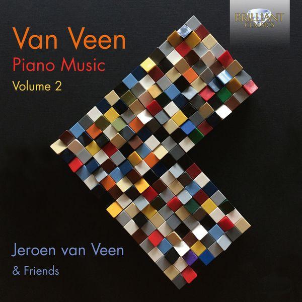 Jeroen Van Veen - Van Veen: Piano Music, Vol. 2