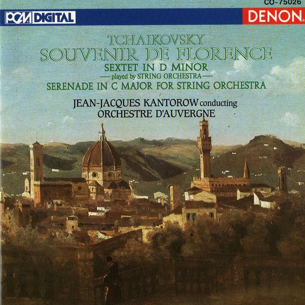 Jean-Jacques Kantorow - Tchaikovsky: Souvenir De Florence & Serenade in C Major