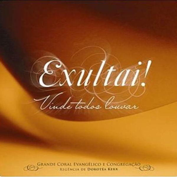 Grande Coral Evangélico - Exultai! Vinde Todos Louvar