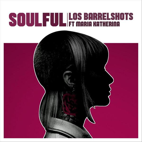 Los Barrelshots - Soulful (feat. María Katherina)