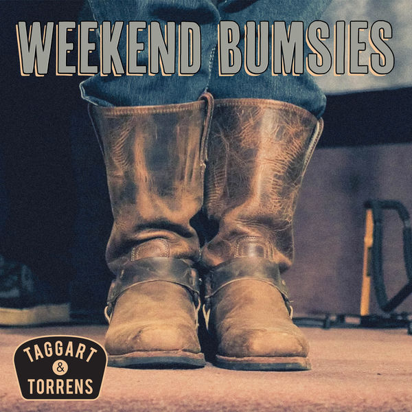 Taggart and Torrens - Weekend Bumsies