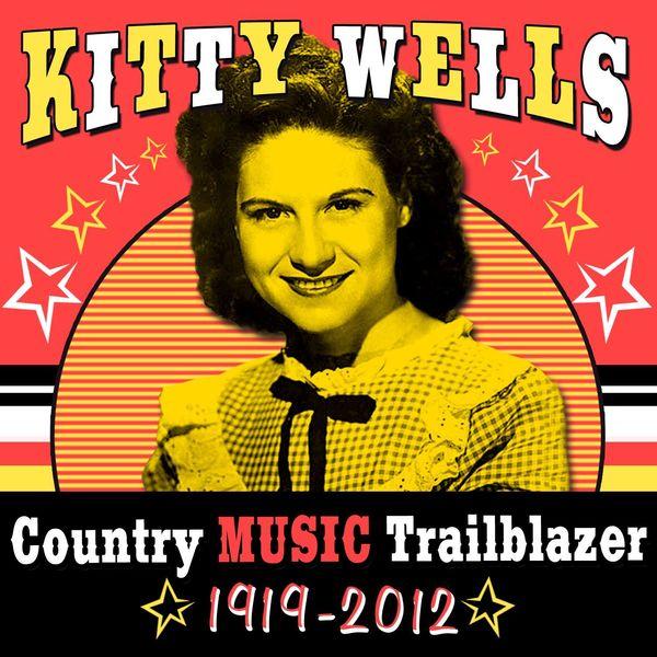 Kitty Wells - Country Music Trailblazer (1919-2012)