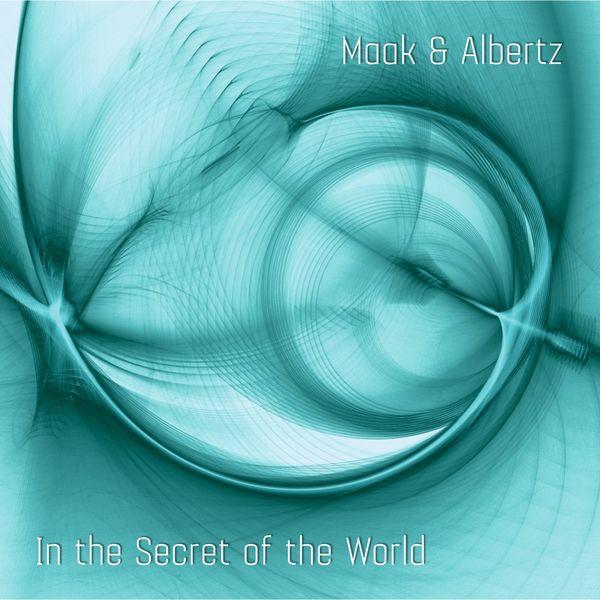 Anna-Maria Maak In the Secret of the World (Pianist Anna-Maria Maak Plays World Premiere Recordings by Albertz & Penderecki)