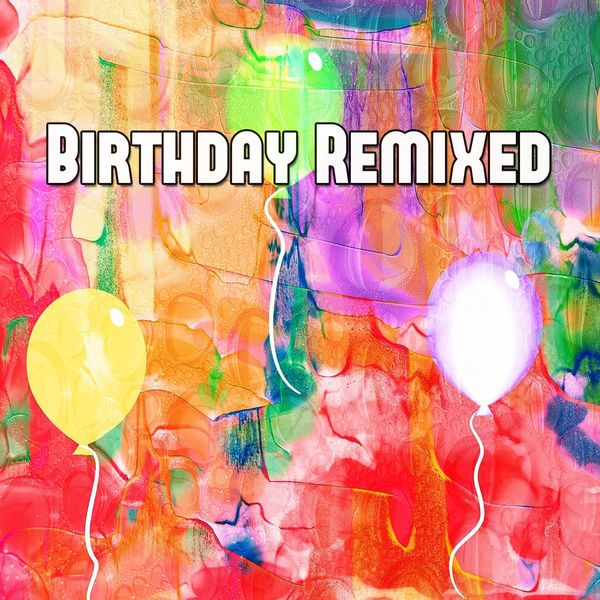 Happy Birthday Band - Birthday Remixed