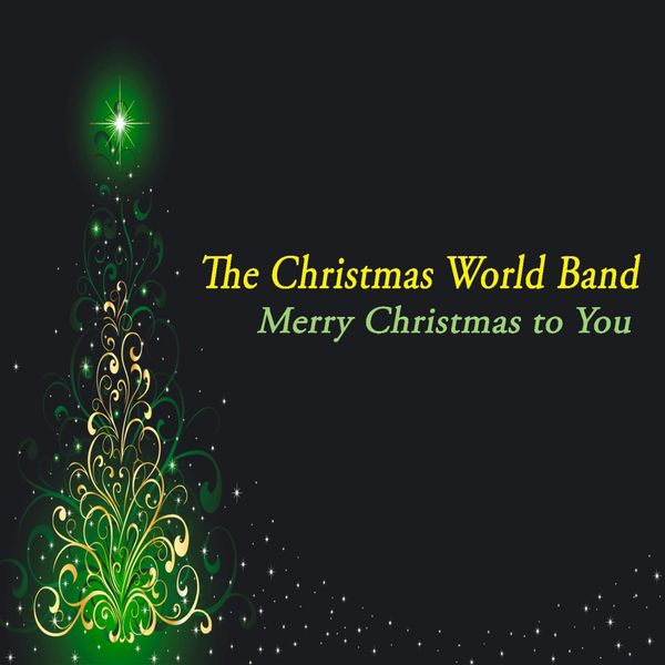 The Christmas World Band - Merry Christmas to You - the Chill for Christmas