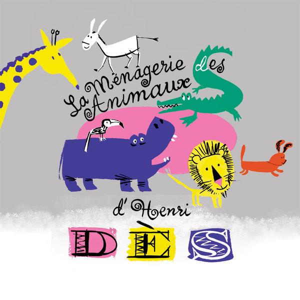 Henri Dès - La ménagerie des animaux d'Henri Dès