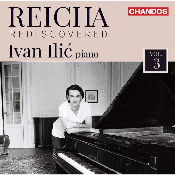 Ivan Ilic - Reicha Rediscovered, Vol. 3