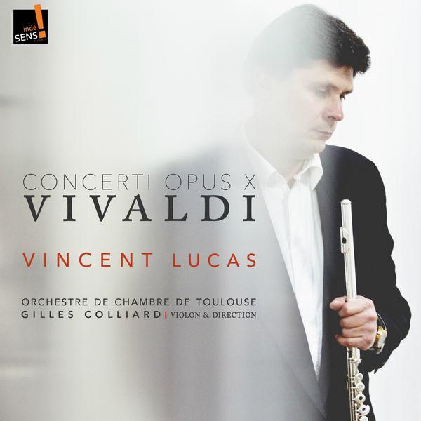 Vincent Lucas, Orchestre de chambre de Toulouse, Gilles Colliard - Vivaldi: Concerti, Op. 10
