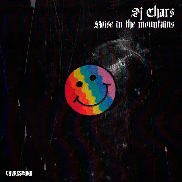Dj Chars - Noise In The Mountains