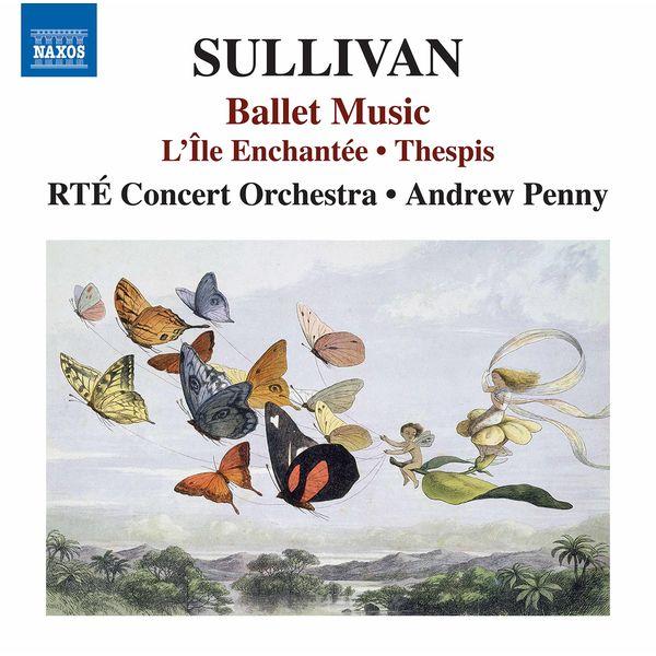 RTE Concert Orchestra - Sullivan: L'île enchantée & Thespis (Excerpts)