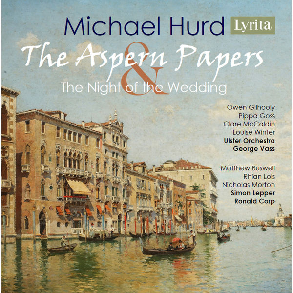 Owen Gilhooly - Hurd: The Aspern Papers & The Night of the Wedding