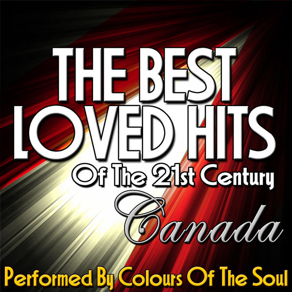 Colours Of The Soul - The Best Loved Hits of the 21st Century: Canada