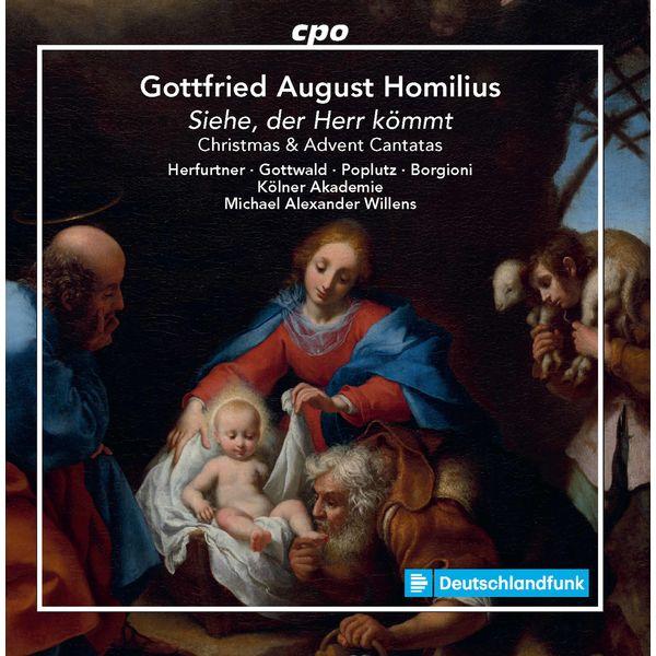 Die Kölner Akademie - Homilius: Christmas & Advent Cantatas