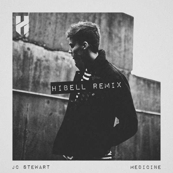 JC Stewart - Medicine (Hibell Remix)