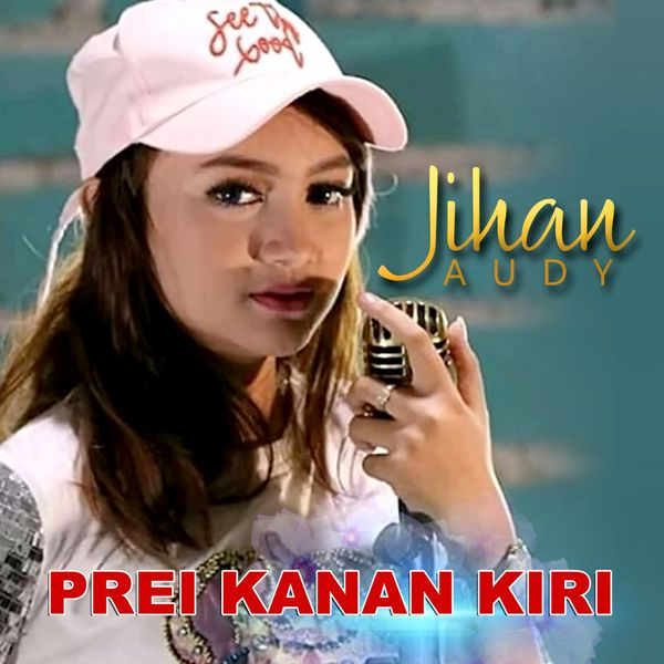 Album Prei Kanan Kiri Jihan Audy Qobuz Download And Streaming