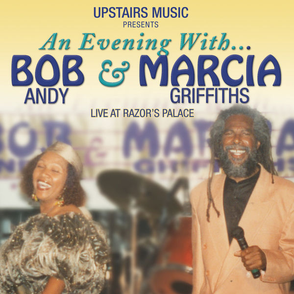 Marcia Griffiths - An Evening with Bob Andy & Marcia Griffiths