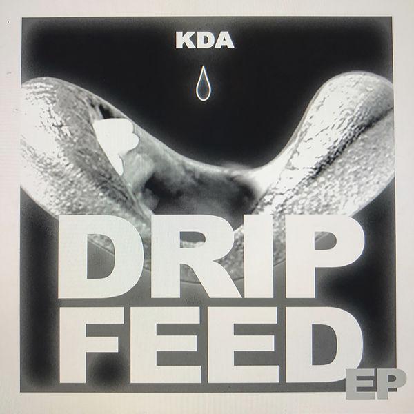 Kda - Drip Feed