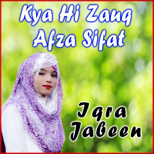 Iqra Jabeen - Kya Hi Zauq Afza Sifat - Single