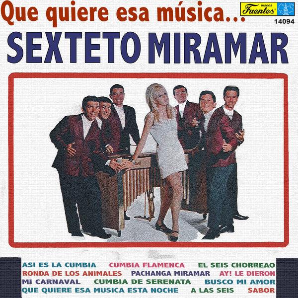 El Sexteto Miramar - Qué Quiere Esa Música...