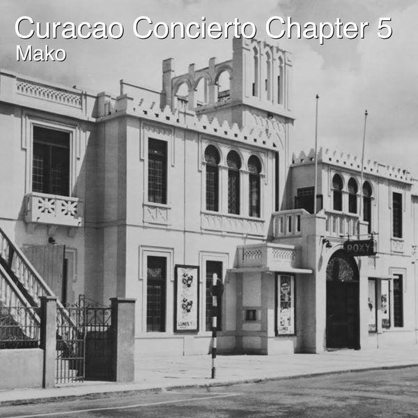 Mako - Curacao Concierto Chapter 5